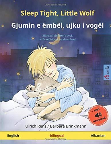 Sleep Tight, Little Wolf – Gjumin e ëmbël, ujku i vogël (English – Albanian): Bilingual children's book, with audiobook for download