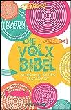 Die Volxbibel: Altes und Neues Testament - Martin Dreyer