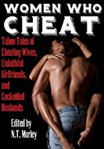 Women Who Cheat: Erotic Tales of Cheating Wives, Unfaithful Girlfriends, and Cuckolded Husbands
