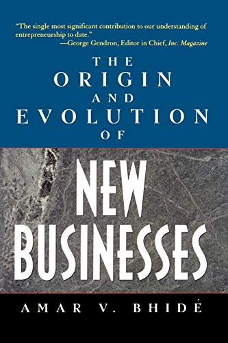 Compare Textbook Prices for The Origin and Evolution of New Businesses 1 Edition ISBN 9780195170313 by Bhide, Amar V.