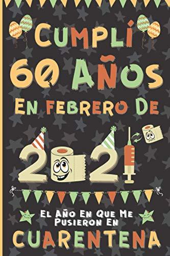 Cumplí 60 Años En Febrero De 2021: El Año En Que Me Pusieron En Cuarentena | Regalo de cumpleaños de 60 años para hombres y mujeres, 60 años ... páginas rayadas), cumpleaños cuarentena 2021