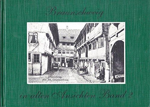 Braunschweig in alten Ansichten II