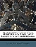De Advocatia Imperatoris Judaica Sigillatim De Homagio Ab Urbium Imperialium Judaeis Illi Praestando... (Latin Edition)