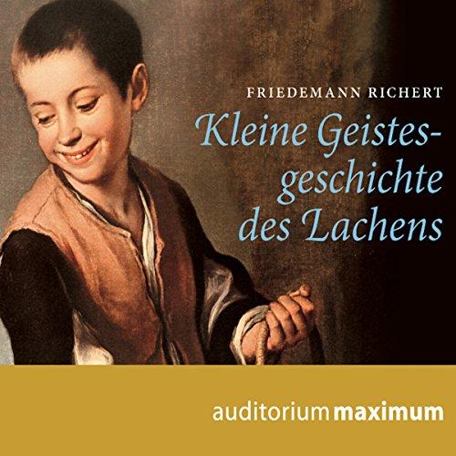 Kleine Geistesgeschichte des Lachens audiobook cover art