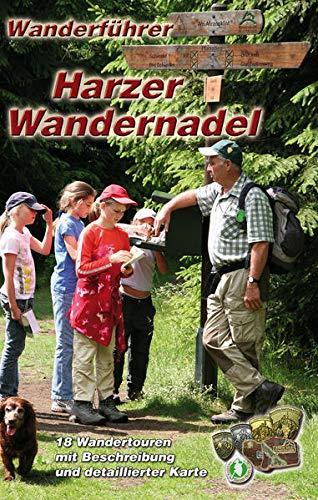 Wanderführer Harzer Wandernadel: 18 Wandertouren zu den Stempelstellen der Harzer Wandernadel: 18 Wandertouren mit Beschreibung und detalierter Karte