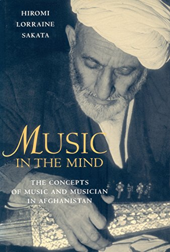 Music in the Mind: The Concepts of Music and Musician in Afghanistan