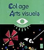 Collages Et Arts Visuels Gs d'Elisabeth Grimault