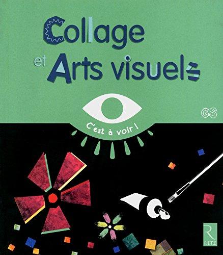 Collages Et Arts Visuels Gs
