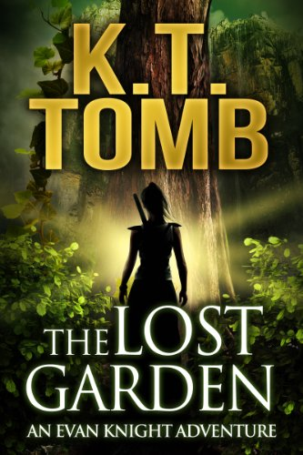 The Lost Garden (Evan Knight Book 1) by [K.T. Tomb]