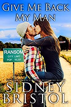 Give Me Back My Man: A Small Town Romance (The Love Barn Book 1) by [Sidney Bristol]