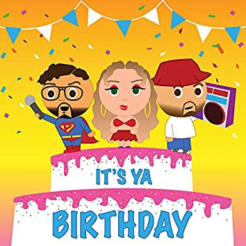 It's Ya Birthday