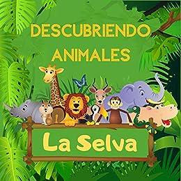 Descubriendo Animales la Selva: Explora la selva, libro de