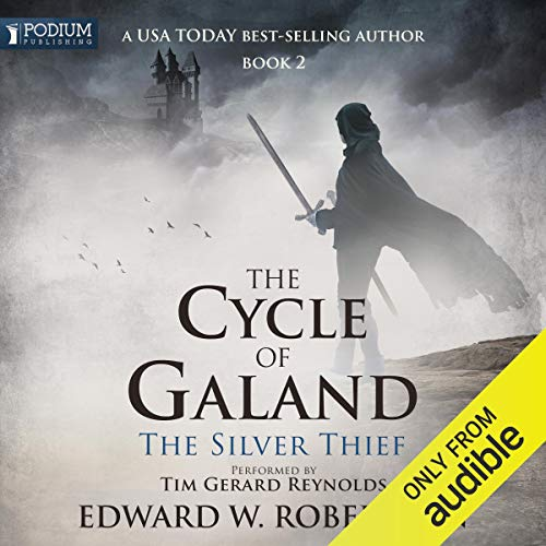 The Silver Thief: The Cycle of Galand, Book 2