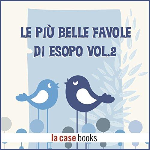 Le più belle favole di Esopo 2 audiobook cover art
