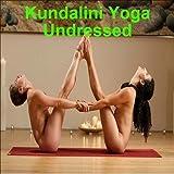 Kundalini Yoga Undressed [Blu-ray]