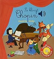 So klingt Chopin: Klassik fuer Kinder (Soundbuch)