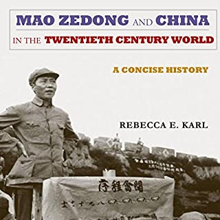 Mao Zedong and China in the Twentieth-Century World     A Concise History: Asia-Pacific: Culture, Politics, and Society              De :                                                                                                                                 Rebecca E. Karl                               Lu par :                                                                                                                                 Bobby Brill                      Durée : 7 h et 56 min     1 notation     Global 3,0