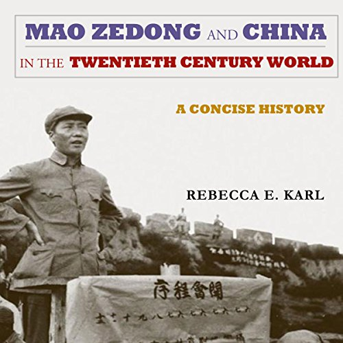 Mao Zedong and China in the Twentieth-Century World  audiobook cover art