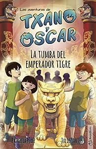 La tumba del emperador tigre: par Julio Santos
