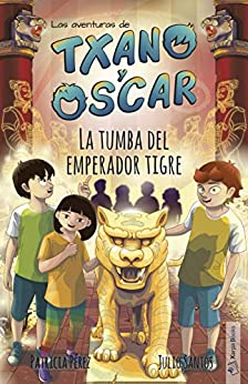 Book's Cover of La tumba del emperador tigre: (7-12 años) (Txano y Óscar nº 7) Versión Kindle