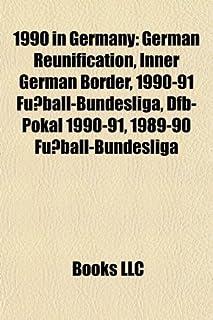 1990 in Germany: German Reunification, Inner German Border, 1990-91 Fussball-Bundesliga, Dfb-Pokal 1990-91, 1989-90 Fussba...
