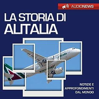 La storia di Alitalia                   Di:                                                                                                                                 Emilio Crippi                               Letto da:                                                                                                                                 Maurizio Cardillo                      Durata:  1 ora e 6 min     10 recensioni     Totali 3,8