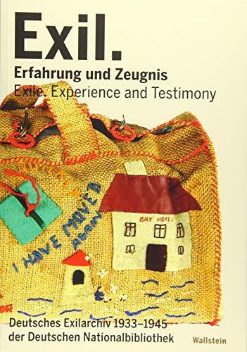 Exil. Erfahrung und Zeugnis: Deutsches Exilarchiv 1933-1945 der Deutschen Nationalbibliothek