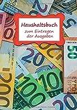 Haushaltsbuch zum Eintragen der Ausgaben: Einschreibbuch der fixen Kosten und variablen monatlichen Ausgaben für Paare – viel Platz zum Ausfüllen im Notizbuch 17x24cm – Motiv Geld