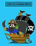 Libro da colorare pirati: . Per la famiglia / antistress / meditazione Nave dei pirati, forzieri d'oro. per bambini, ragazzi o ragazze, età 4-8, 8-12 anni, divertimento, facile,