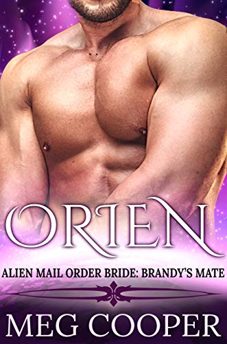 Orien: Alien Mail Order Bride: Brandy's Mate (Love Across the Universe) (English Edition)