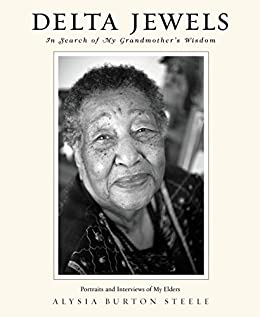 Delta Jewels: In Search of My Grandmother's Wisdom by [Alysia Burton Steele]