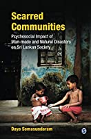 Scarred Communities: Psychosocial Impact of Man-made and Natural Disasters on Sri Lankan Society