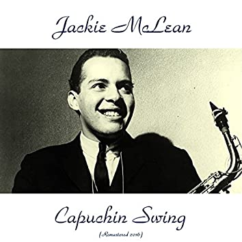 Capuchin Swing (feat. Blue Mitchell / Paul Chambers / Art Taylor) [Remastered 2016]
