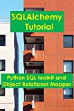 SQLAlchemy Tutorial: Python SQL toolkit and Object Relational Mapper