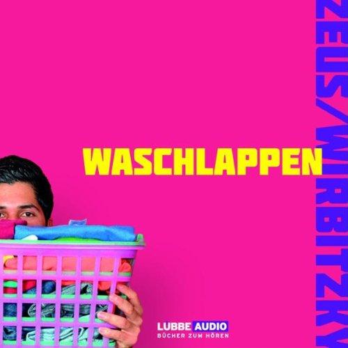 Waschlappen: Über die Rolle des modernen Mannes.