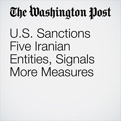 U.S. Sanctions Five Iranian Entities, Signals More Measures copertina