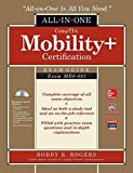CompTIA Mobility+ Certification All-in-One Exam Guide (Exam MB0-001) by Rogers, Bobby E. (2014) Hardcover