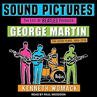 Sound Pictures     The Life of Beatles Producer George Martin, The Later Years, 1966-2016              By:                                                                                                                                 Kenneth Womack                               Narrated by:                                                                                                                                 Paul Woodson                      Length: 23 hrs and 31 mins     20 ratings     Overall 4.6