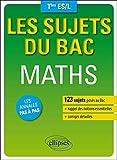 Les Sujets du Bac Maths Tles ES/L Les Annales Pas à Pas