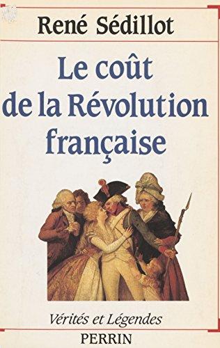 Le Coût de la Révolution française (Vérités et légendes)