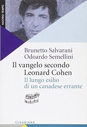 Il Vangelo secondo Leonard Cohen. Il lungo esilio di un canadese errante