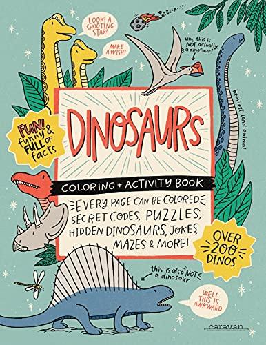 DINOSAURS Coloring + Activity Book: Secret Codes, Puzzles, Hidden...