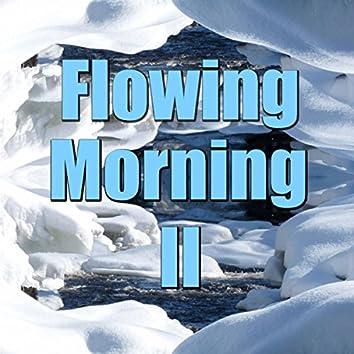 Flowing Morning, Vol. 2