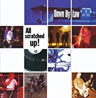 All Scratched Up by Down By Law (1996-02-27)