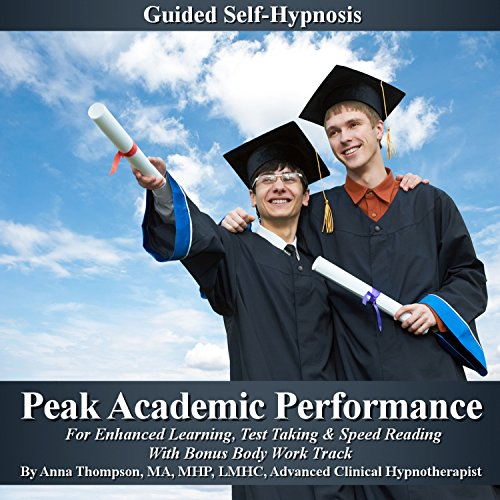 Peak Academic Performance Self Hypnosis     For Enhanced Learning, Test Taking & Speed Reading With Bonus Body Work Track              By:                                                                                                                                 Anna Thompson                               Narrated by:                                                                                                                                 Anna Thompson                      Length: 3 hrs and 2 mins     4 ratings     Overall 5.0