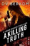 A Killing Truth: A Leine Basso Thriller