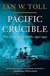 Pacific Crucible: War at Sea in the Pacific, 1941-1942 (Vol. 1) (Pacific War Trilogy): War at Sea in the Pacific, 1941–1942