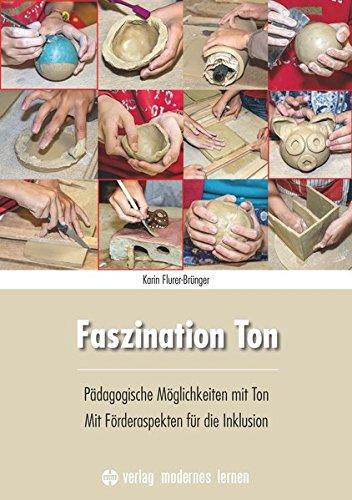 Faszination Ton: Pädagogische Möglichkeiten mit Ton - Mit Förderaspekten für die Inklusion