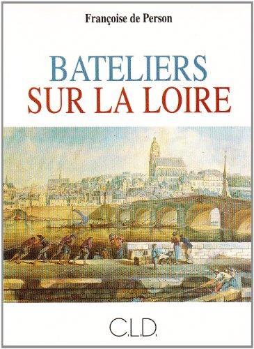 BATELIERS SUR LA LOIRE, XVIIE, XVIIIE SIECLES