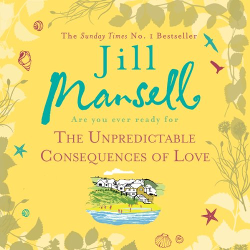 The Unpredictable Consequences of Love audiobook cover art